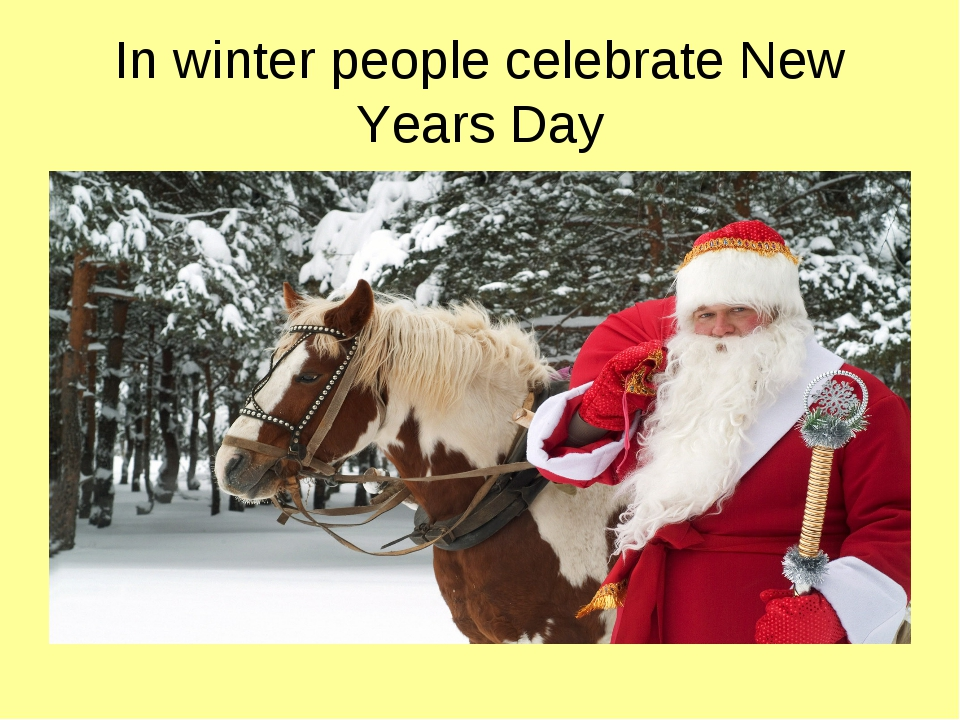 In winter people celebrate New Years Day
