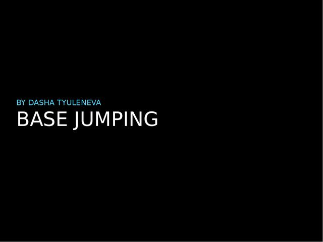 BASE JUMPING BY DASHA TYULENEVA