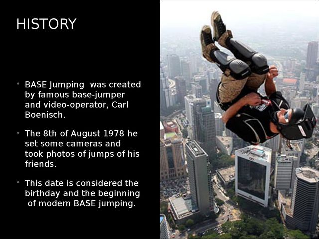 HISTORY BASE Jumping was created by famous base-jumper and video-operator, Ca...