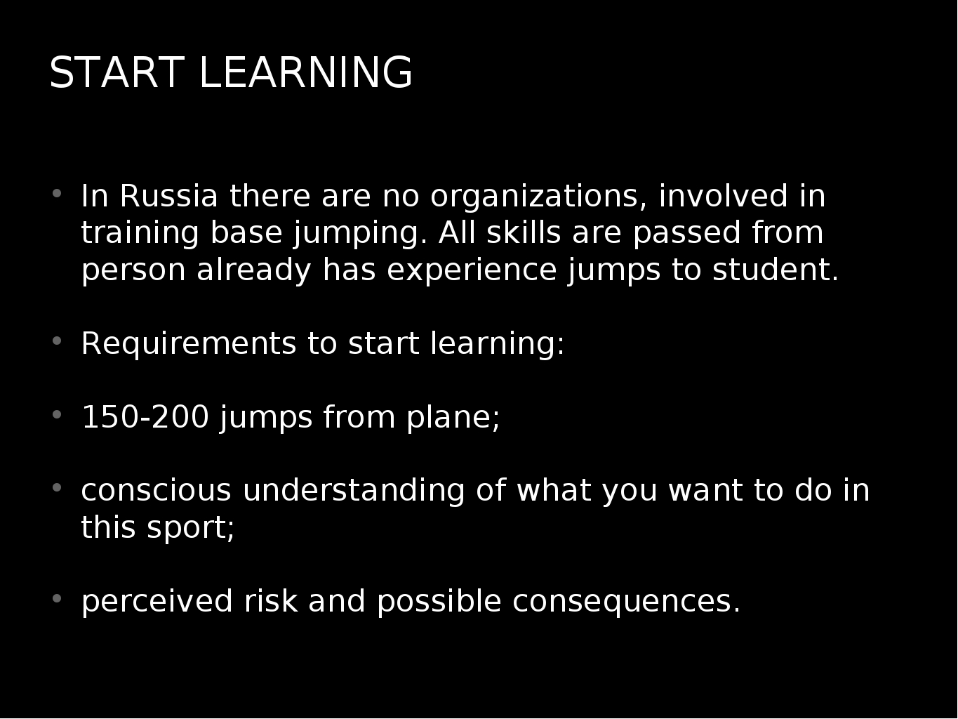START LEARNING In Russia there are no organizations, involved in training bas...