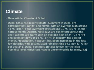 Climate Main article: Climate of Dubai Dubai has a hot desert climate. Summer