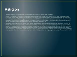 Religion See also: Islam in the United Arab Emirates and Religion in the Unit
