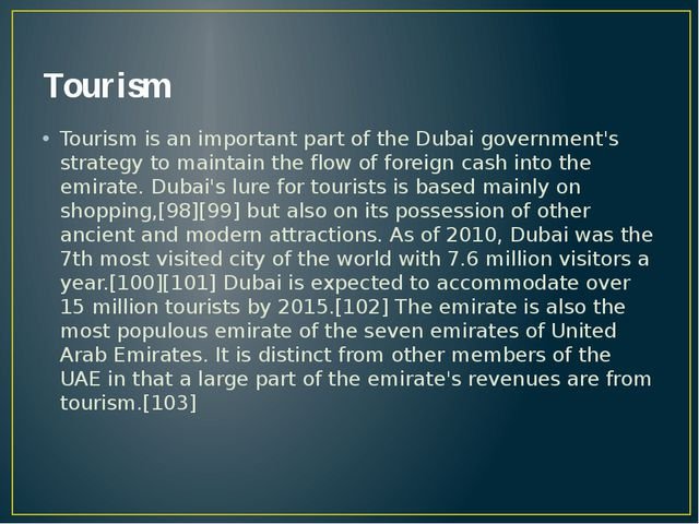 Tourism Tourism is an important part of the Dubai government's strategy to ma...