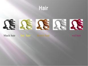 Hair black hair fair hair brown hair grey hair red hair Next we move to detai