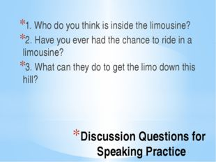 Discussion Questions for Speaking Practice 1. Who do you think is inside the