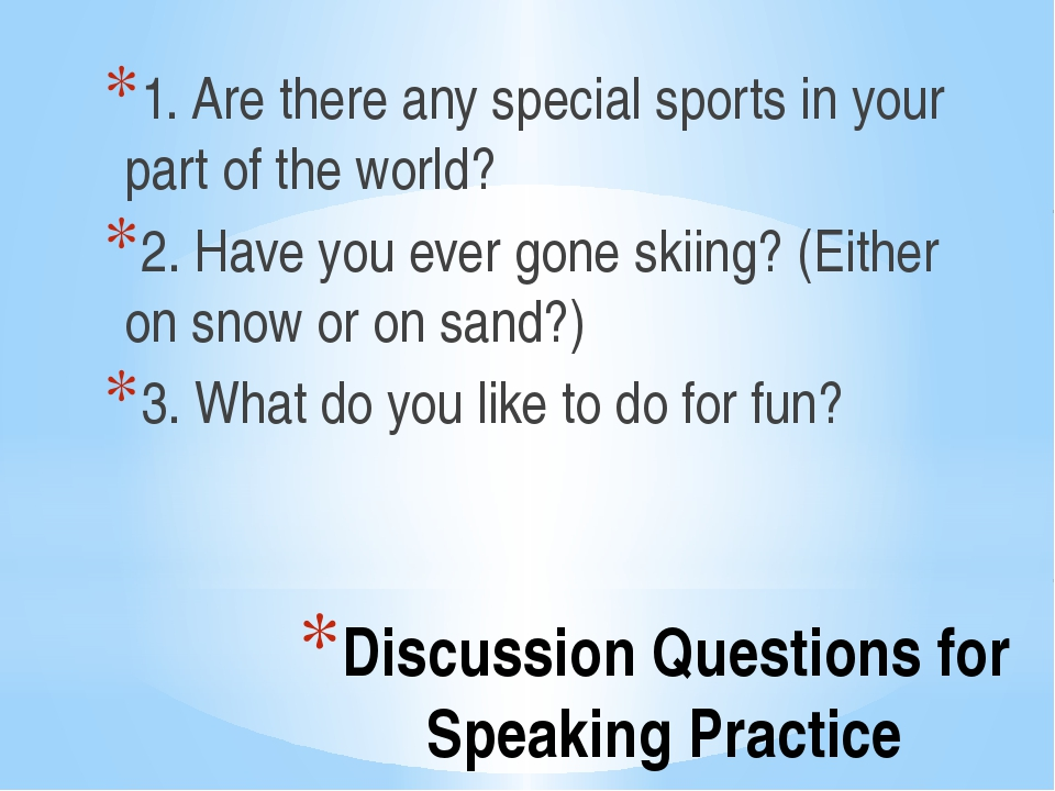 Discussion Questions for Speaking Practice 1. Are there any special sports in...