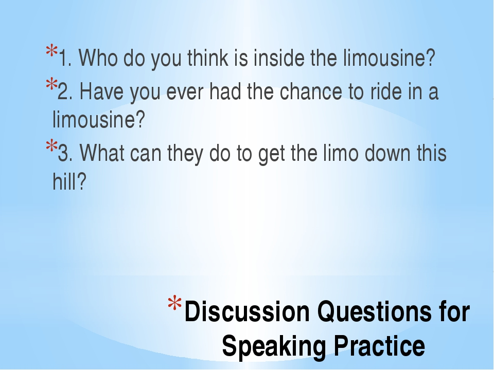 Discussion Questions for Speaking Practice 1. Who do you think is inside the...