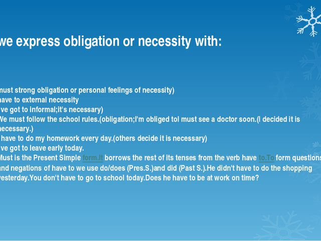 we express obligation or necessity with: must strong obligation or personal f...