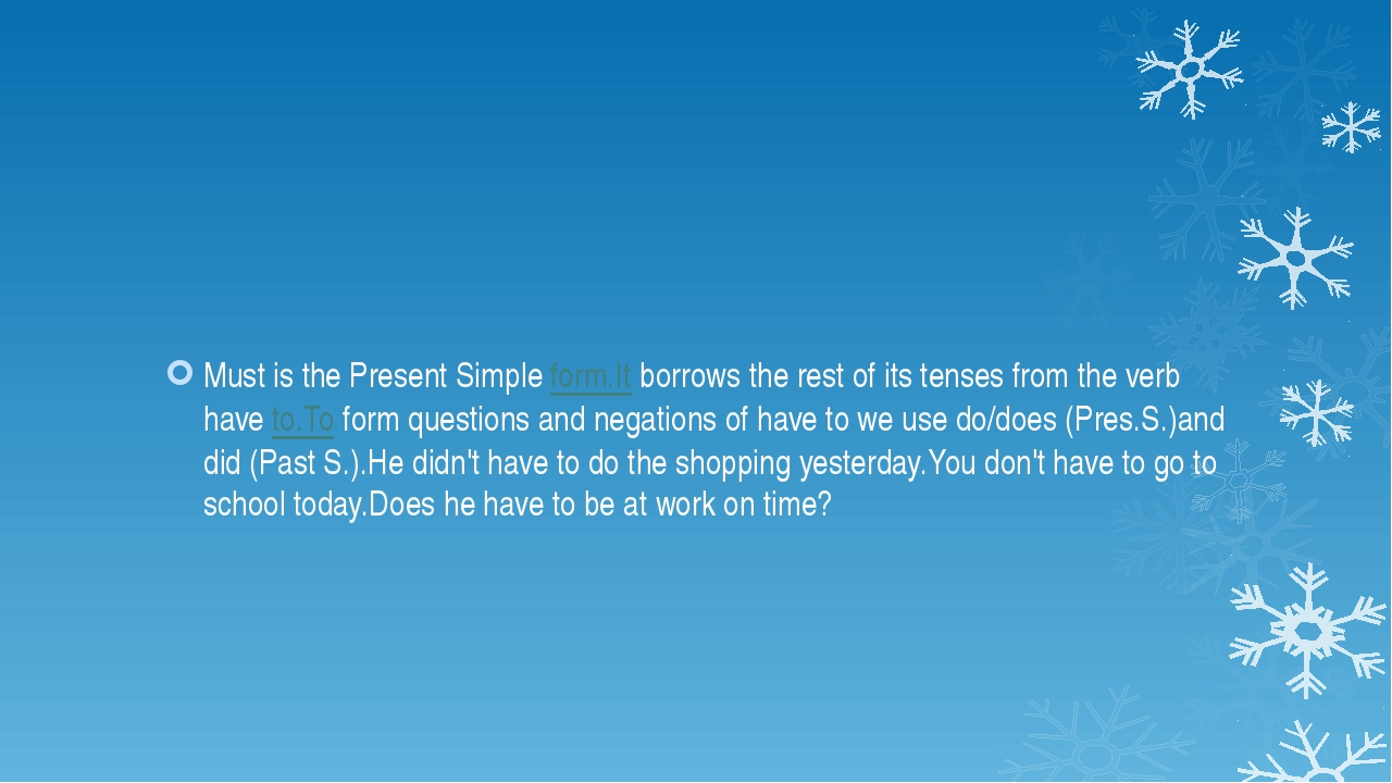 Must is the Present Simpleform.Itborrows the rest of its tenses from the v...