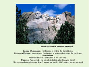 Mount Rushmore National Memorial George Washington – for his role in writing