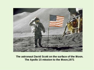 The astronaut David Scott on the surface of the Moon. The Apollo 15 mission t