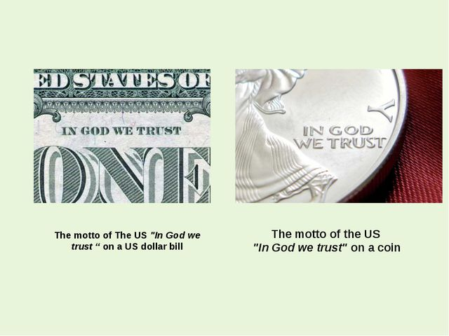 "The motto of The US ""In God we trust "" on a US dollar bill The motto of the U..."