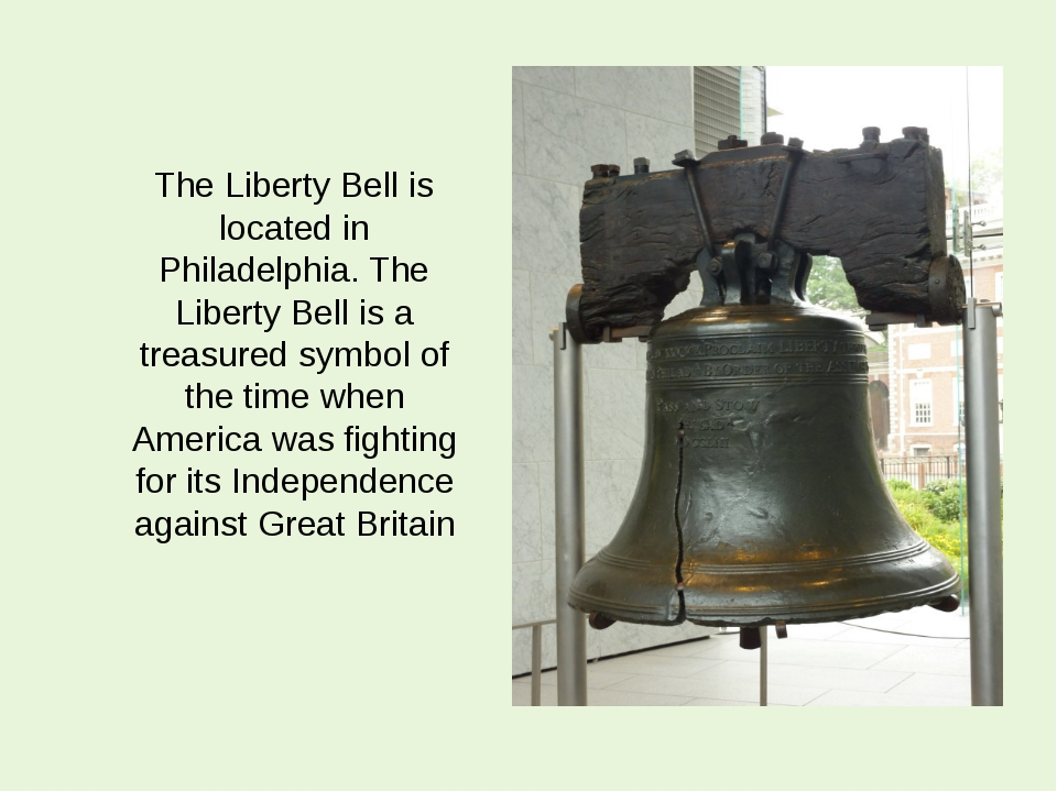 The Liberty Bell is located in Philadelphia. The Liberty Bell is a treasured...