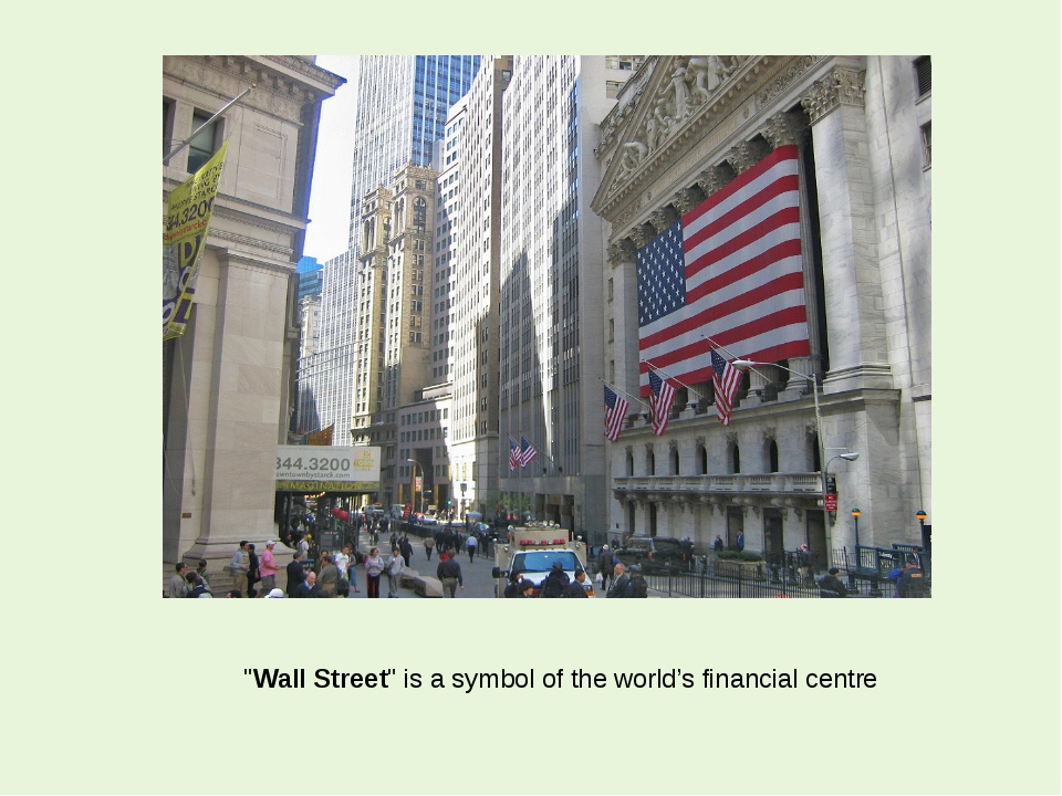 """Wall Street"" is a symbol of the world's financial centre"