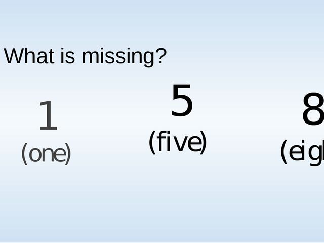 What is missing? 1 (one) 5 (five) 8 (eight)