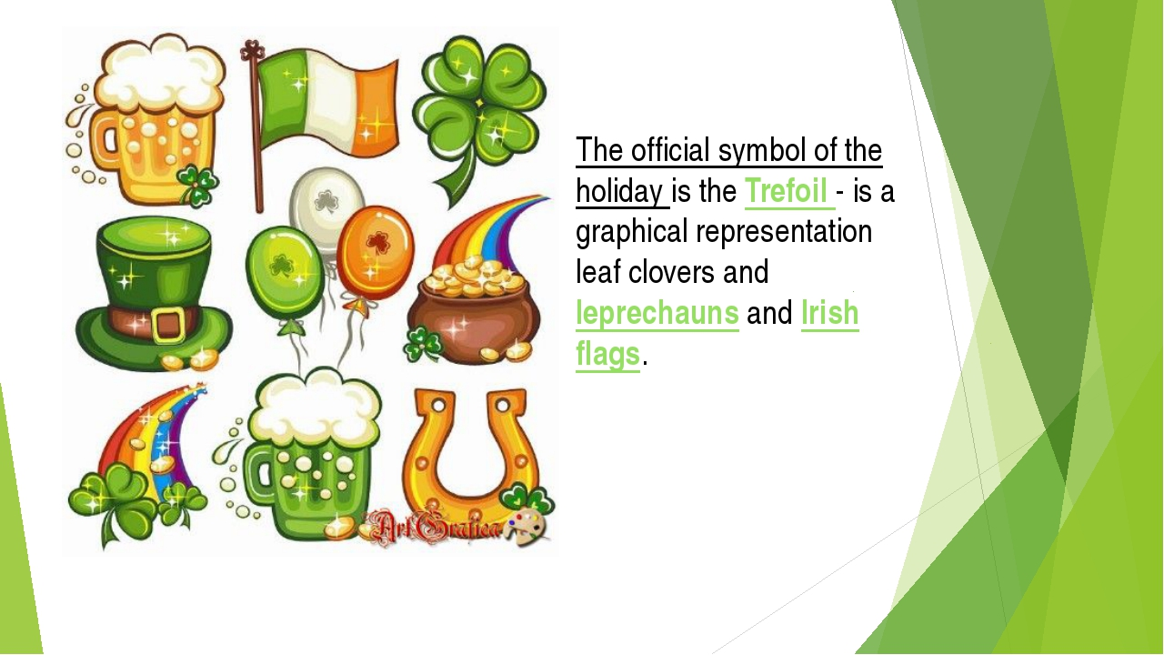 The official symbol of the holiday is the Trefoil - is a graphical representa...