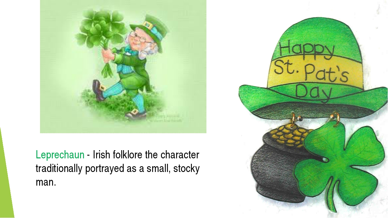 Leprechaun - Irish folklore the character traditionally portrayed as a small,...