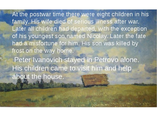 At the postwar time there were eight children in his family. His wife died o...