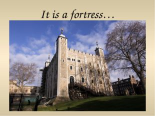 It is a fortress…