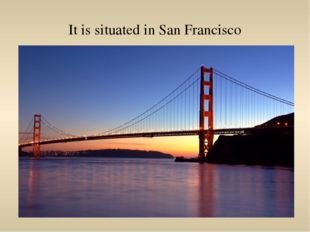It is situated in San Francisco