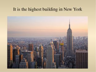 It is the highest building in New York
