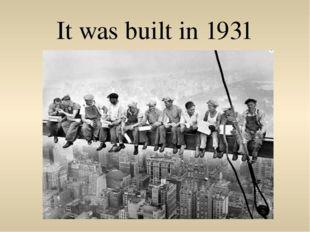 It was built in 1931
