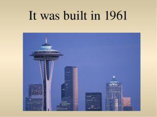 It was built in 1961