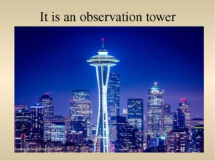 It is an observation tower