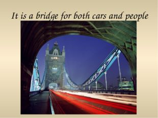 It is a bridge for both cars and people