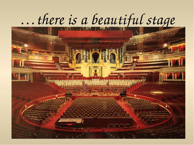 …there is a beautiful stage