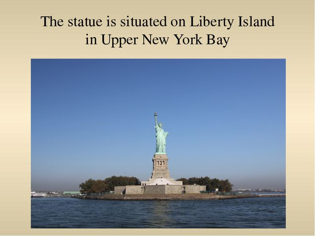 The statue is situated on Liberty Island in Upper New York Bay