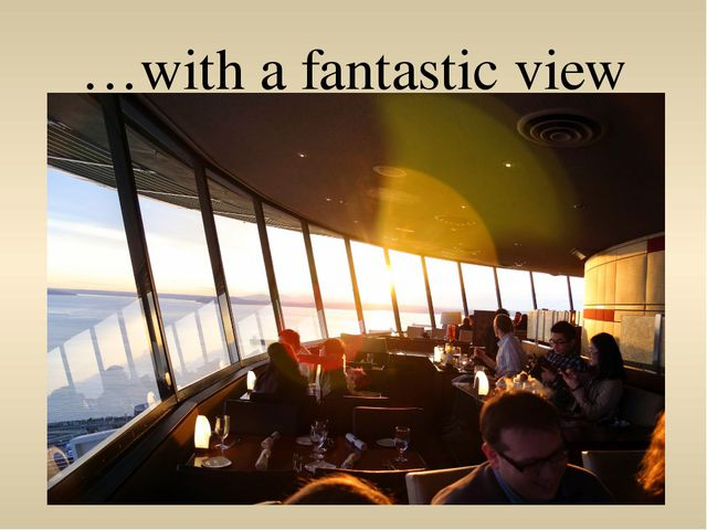 …with a fantastic view
