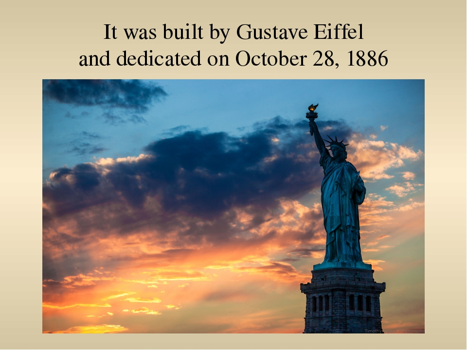 It was built by Gustave Eiffel and dedicated on October 28, 1886