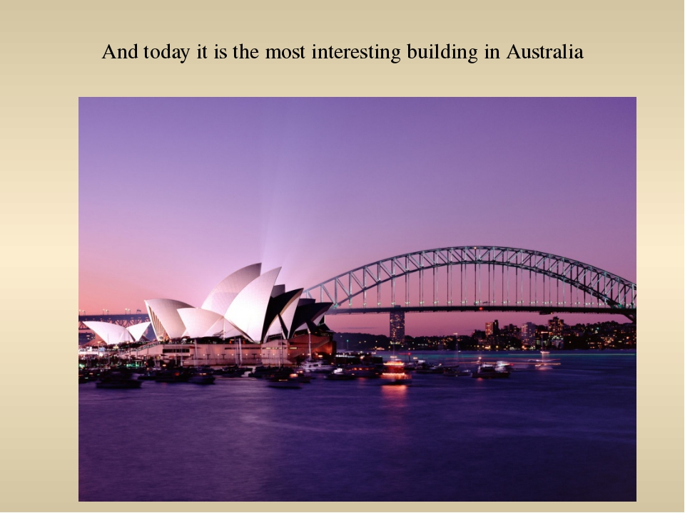 And today it is the most interesting building in Australia