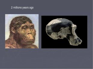 2 millions years ago