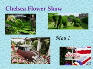 Chelsea Flower Show May 1