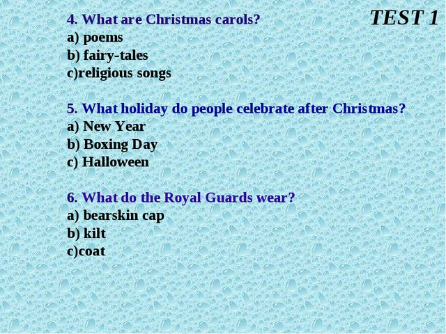 4. What are Christmas carols? a) poems b) fairy-tales c)religious songs 5. Wh...