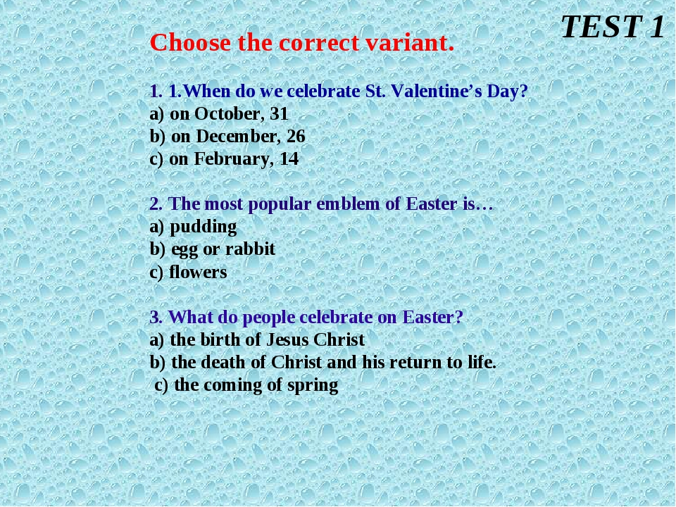 Choose the correct variant.   1. 1.When do we celebrate St. Valentine's Day?...