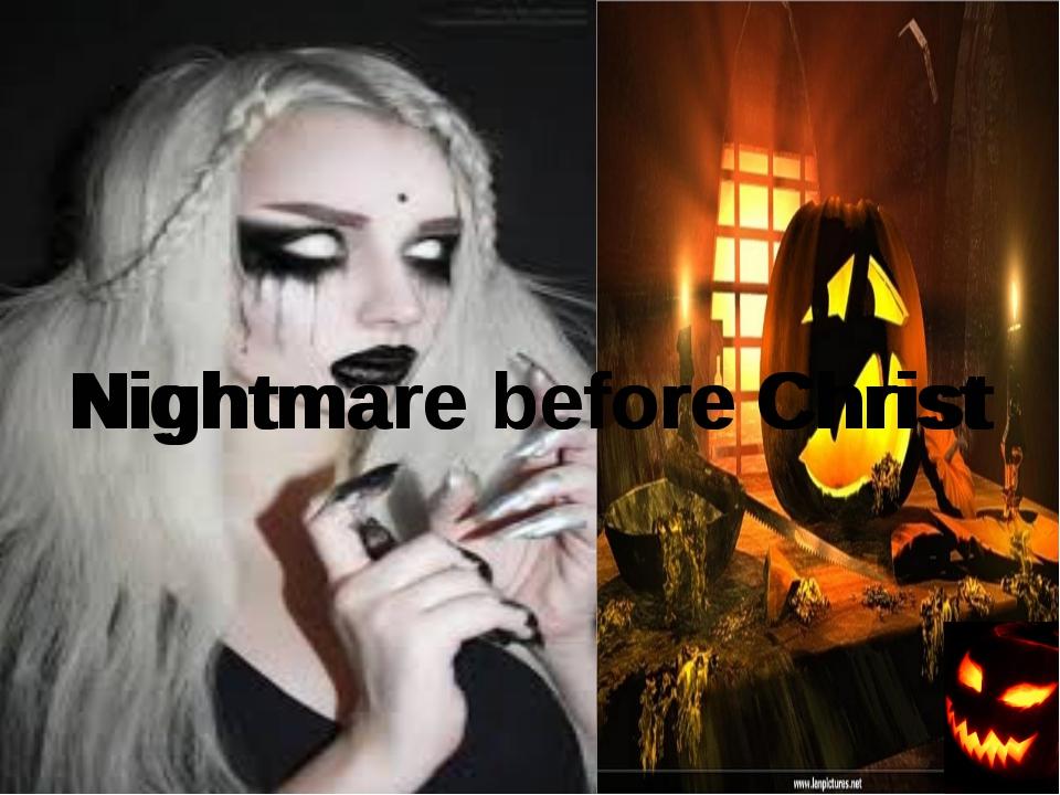 Nightmare before Christ Nightmare before Christ