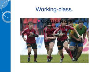 Working-class.
