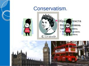 Conservatism.