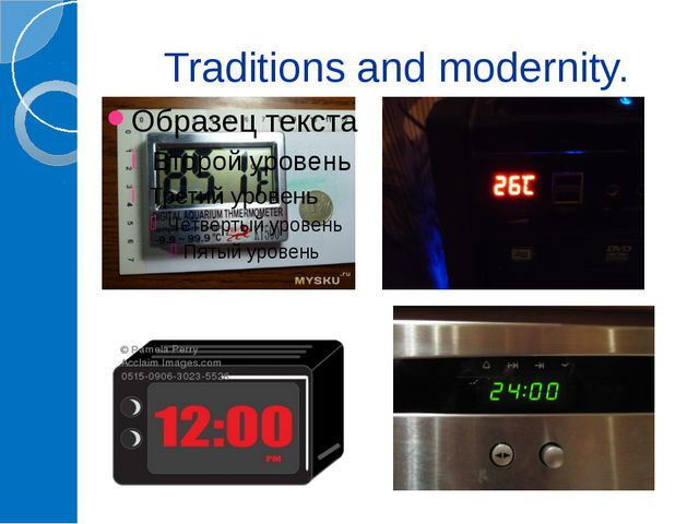 Traditions and modernity.