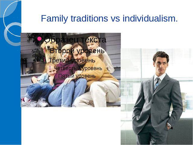 Family traditions vs individualism.