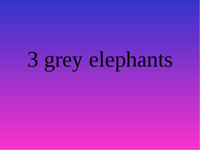 3 grey elephants