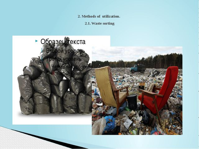 2. Methods of utilization. 2.1. Waste sorting