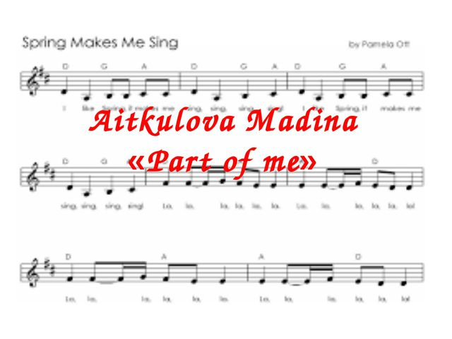 Aitkulova Madina «Part of me»
