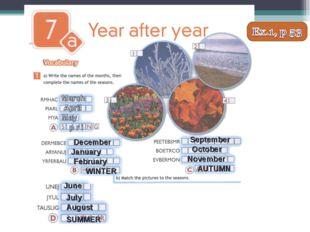 December January February WINTER September October November AUTUMN June July