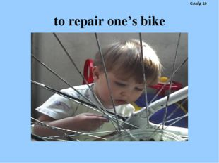 to repair one's bike Слайд 10