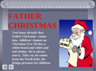 FATHER CHRISTMAS You know already that Father Christmas comes into children`s
