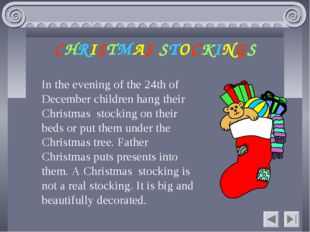 CHRISTMAS STOCKINGS In the evening of the 24th of December children hang thei